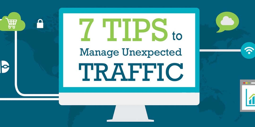 7 Tips to Manage Unexpected Traffic